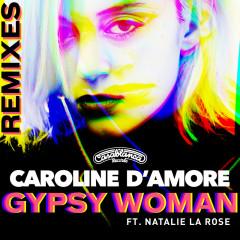 Gypsy Woman (Remixes) - Caroline D'Amore, Natalie La Rose