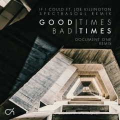 Good Times Bad Times / If I Could (Remixes) - Camo & Krooked