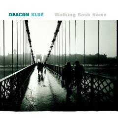 Walking Back Home - Deacon Blue