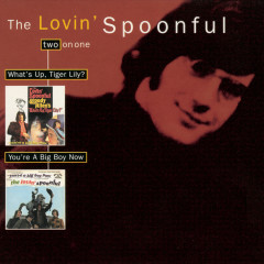 What's Up Tiger Lily/You're A Big Boy Now - The Lovin' Spoonful