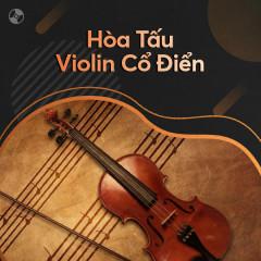 Hòa Tấu Violin Cổ Điển - Various Artists