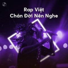 Rap Việt Chán Đời Nên Nghe