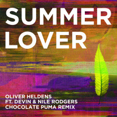 Summer Lover (Chocolate Puma Remix) - Oliver Heldens, Devin, Nile Rodgers
