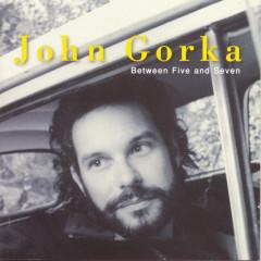 Between Five And Seven - John Gorka
