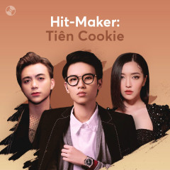 Hit-Maker: Tiên Cookie - Various Artists, Tiên Cookie