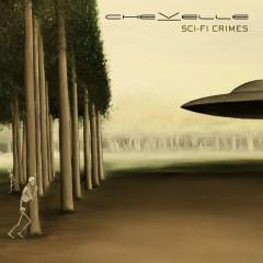 Sci-Fi Crimes - Chevelle