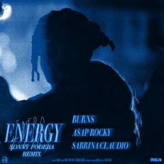 Energy (with A$AP Rocky & Sabrina Claudio) (Sonny Fodera Remix) - BURNS, A$AP Rocky, Sabrina Claudio