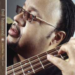Somethin' 'Bout Love - Fred Hammond