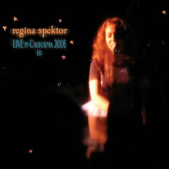 Live in California 2006 EP - Regina Spektor