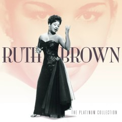 The Platinum Collection - Ruth Brown