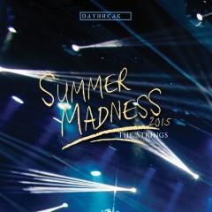 DAYBREAK LIVE SUMMER MADNESS 2015 : The Strings - Daybreak