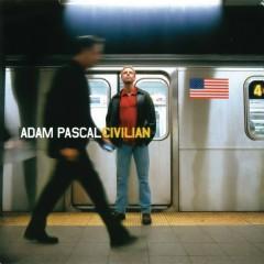 Civilian - Adam Pascal