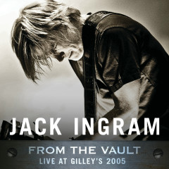 From The Vault: Live At Gilley's 2005 - Jack Ingram