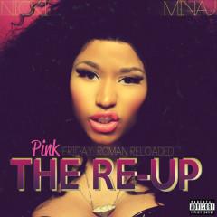 Pink Friday: Roman Reloaded The Re-Up (Explicit Version) - Nicki Minaj