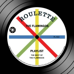 Playlist: The Best Of The Flamingos - The Flamingos