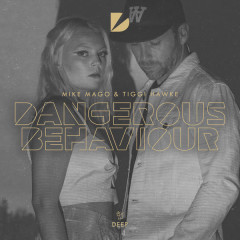 Dangerous Behaviour (Single) - Mike Mago, Tiggi Hawke
