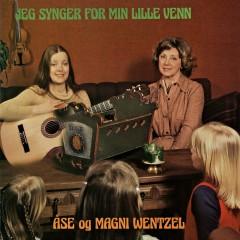 Jeg synger for min lille venn - Åse Wentzel, Magni Wentzel