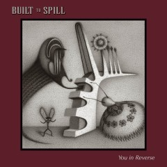 You In Reverse (U.S. Version) - Built To Spill