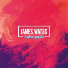 Laten Gaan - James Watss