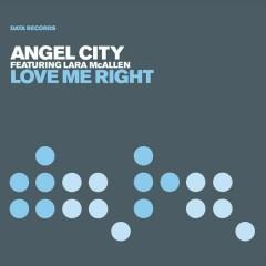 Love Me Right (Oh Shelia) - Angel City,Lara McAllen