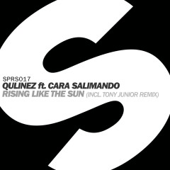 Rising Like The Sun (feat. Cara Salimando) [Tony Junior Remix] - Qulinez, Cara Salimando