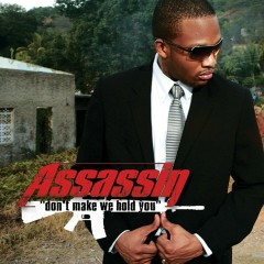 Don't Make We Hold You [Single] - Assassin