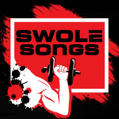 Swole Songs (The Best Tracks for Lifting Weights) - Various Artists