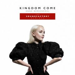Kingdom Come (feat. SoundFactory) [The SoundFactory Remixes] - Anna Bergendahl, SoundFactory
