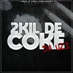 2Kil De Coke (Single)