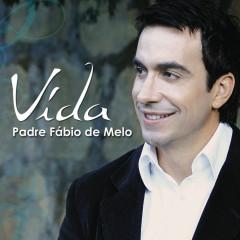 Vida - Padre Fábio De Melo