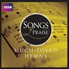 Songs Of Praise: Much Loved Hymns - Various Artists