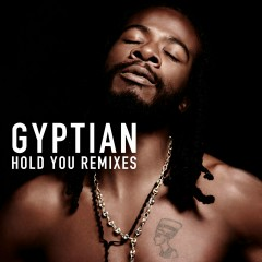 Hold You Remixes - Gyptian