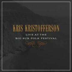 Live at the Big Sur Folk Festival - Kris Kristofferson