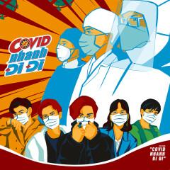 Covid Nhanh Đi Đi (Single) - K-ICM, APJ, Huyền Tâm Môn, Quang Đông, RYO