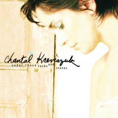 Under These Rocks And Stones - Chantal Kreviazuk