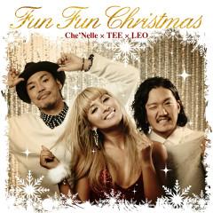 Fun Fun Christmas - Che'Nelle, TEE, Leo