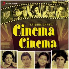 Cinema Cinema (Original Motion Picture Soundtrack) - Laxmikant - Pyarelal, Anu Malik, Vanraj Bhatia, Kalyanji - Anandji
