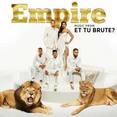 Empire: Music From 'Et Tu Brute?' - Empire Cast