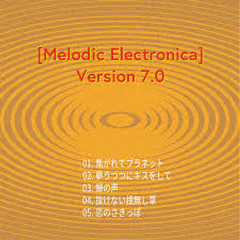 Melodic Electronica Version 7.0