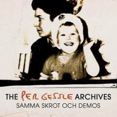 The Per Gessle Archives - Samma skrot och demos