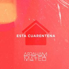 Esta Cuarentena - Abraham Mateo