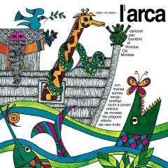 L'Arca (Canzoni per bambini di Vinicius De Moraes) (with 2 bonus track) - Sergio Endrigo, Giuseppe Ungaretti, Vinicius de Moraes