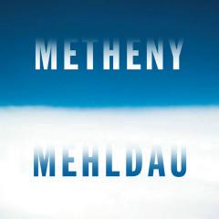 Metheny Mehldau - Pat Metheny, Brad Mehldau