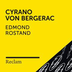 Rostand: Cyrano von Bergerac (Reclam Hörspiel) - Reclam Hörbücher, Lucas Reiber, Edmond Rostand