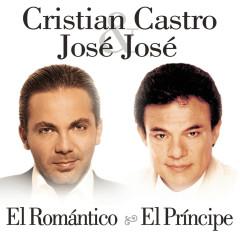 El Romántico, El Príncipe - Cristian Castro, Jose Jose