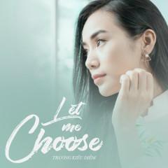 Let Me Choose (Single) - Trương Kiều Diễm