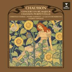 Chausson: Chanson perpétuelle, Op. 37 & Concert, Op. 21 - Christian Ferras, Pierre Barbizet, Quatuor Parrenin
