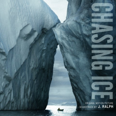 Chasing Ice Original Motion Picture Soundtrack - J. Ralph