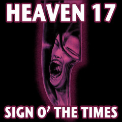 Sign O' The Times - Heaven 17