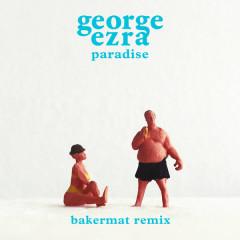 Paradise (Bakermat Remix) - George Ezra